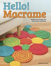 Hello! Macrame: Totally Cute Designs for Home Decor and More (Design Originals)