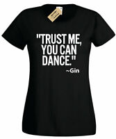 Womens Trust me you can dance GIN T-Shirt Mens Funny gift lovers alcohol ladies