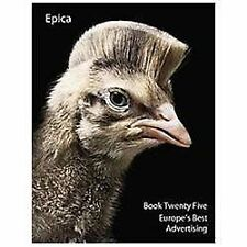 Epica Book 25: Europe's Best Advertising by Epica