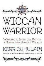 Wiccan Warrior: Walking a Spiritual Path in a Sometimes Hostile World, Very Good
