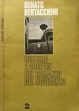 RENATO BERTACCHINI CULTURA E SOCIETÀ NEL ROMANZO DEL NOVECENTO SEI 1974