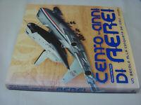 (Matricardi) Cento anni di aerei 2004 Mondadori
