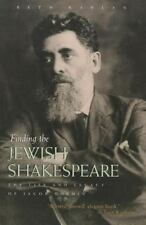 Finding The Jewish Shakespeare: The Life And Legacy Of Jacob Gordin: By Beth ...