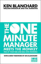 USED (VG) The One Minute Manager Meets the Monkey: Free Up Your Time and Deal wi