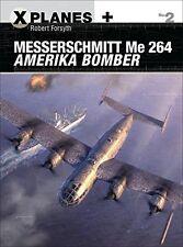Messerschmitt Me 264 Amerika Bomber (X-Aviones) Nuevo Libro De Bolsillo Robert Forsyth