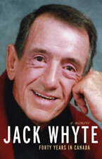 Jack Whyte: Forty Years in Canada, a Memoir - New Book Jack Whyte