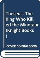 Theseus: The King Who Killed the Minotaur (Knigh... by Curtis, Richard Paperback