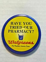 """Vintage Walgreen's Pinback Button """"Have You Tried Our Pharmacy?"""""""