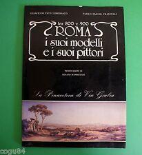 Roma i suoi modelli e i suoi pittori  - Tra '800 e '900 - Prima Edizione 1983