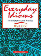 Everyday Idioms 1: For Reference and Practice (Everyday Idioms for Reference & P