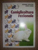 GRAZZANI & DUBINI - CONIGLICOLTURA RAZIONALE - 1982 OTTAVIANO (MI)