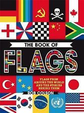 The Book of Flags: Flags from Around the World and the Stories Behind Them by...