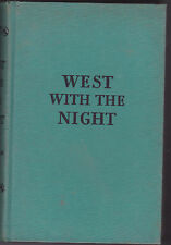WEST INTO THE NIGHT. By Beryl Markham. Houghton Mifflin: 1942, SCARCE.