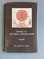 Orders of Universal Reformation - Utopias by Manly P. Hall