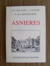 Dulaure / Joanne / de Labedolliere ASNIERES ; éditions du Bastion 1992 numéroté