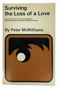 Peter McWilliams: Surviving the Loss of a Love