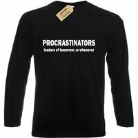 Mens Procrastinators T Shirt funny lazy unmotivated joke Long sleeve top