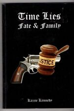 TIME LIES FATE & FAMILY ~ Kazzie Kennedy ~ SIGNED 1st Ed.