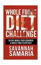 Whole: 30 Day Whole Foods Diet Challenge - 30 Day Whole Food Co... Free Shipping