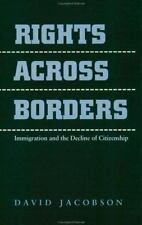 Rights Across Borders: Immigration and the Decline of Citizenship by Jacobson,