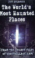 The Worlds Most Haunted Places: From the Secret F