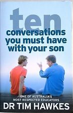 TEN 10 CONVERSATIONS YOU MUST HAVE WITH YOUR SON Dr Tim Hawkes (2014) FREE POST