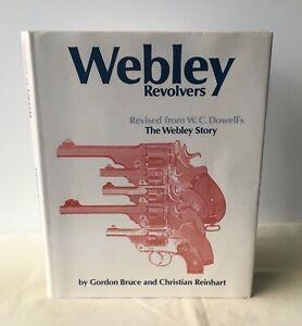 Gordon Bruce & Christian Reinhart - Webley Revolvers - Revised Ed 1988