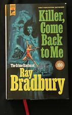 Ray Bradbury KILLER COME BACK TO ME HC First Edition HARD CASE CRIME Sold out!