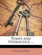 NEW Pumps and Hydraulics, ... by William Rogers
