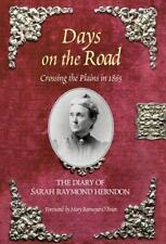 Days on the Road : Crossing the Plains in 1865, the Diary of Sarah Raymond...