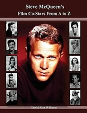 Steve Mcqueen's Film Co-Stars from a to Z by David Williams (2016, Paperback)