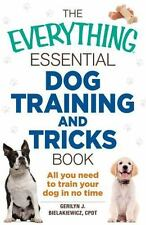 The Everything Essential Dog Training and Tricks Book: All You Need to Train You