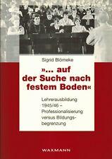 Blömeke, Lehrer-Ausbildung Westfalen 1945/46, Professionalisierung vs Begrenzung