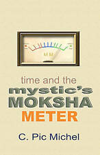 USED (GD) Time and the Mystic's Moksha Meter by C. Pic Michel