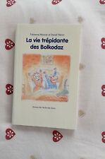 La vie trépidante des Bolkodaz - Fabienne Mounier L'Ecole des Loisirs 7 à 10 ans