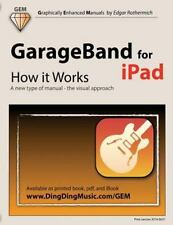 GarageBand for iPad - How it Works: A new type of manual - the visual approach (