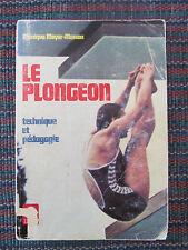 Le plongeon, technique & pédagogie Appels Libres MEYER-POISSON 1979