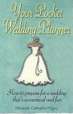Your Pocket Wedding Planner: How to Prepare for a Wedding That's Economical...