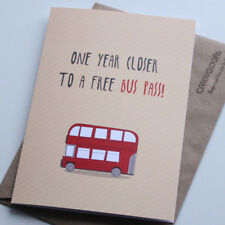 Funny Birthday Card, Rude, Humour Card - One year closer to a free Bus Pass