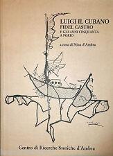 NINO D'AMBRA LUIGI IL CUBANO FIDEL CASTRO E GLI ANNI CINQUANTA A FORIO D'AMBRA