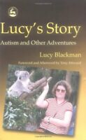 Lucy's Story: Autism and Other Adventures by Lucy Blackman Paperback Book The