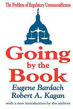 Going by the Book: The Problem of Regulatory Unreasonableness by Bardach, Eugen