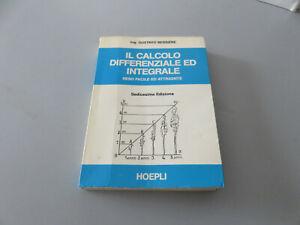 IL CALCOLO DIFFERENZIALE ED INTEGRALE Ing.Gustavo Bessière Ed. Hoepli 1978 16°