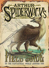 NEW - Arthur Spiderwick's Field Guide to the Fantastical World Around You
