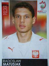 Panini 250 Radoslaw Matusiak Polen UEFA Euro 2008 Austria - Switzerland