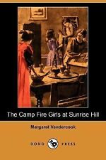 The Camp Fire Girls at Sunrise Hill by Margaret Vandercook (2007, Paperback)