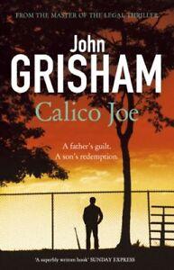 Calico Joe By John Grisham. 9781444744668