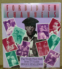 Forbidden Channels: The Truth They Hide from TV Guide by Penny Stallings-1st Ed.