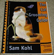 The Cat Grooming Guide, Kohl~ Revised 2nd Edition, Illustrated