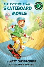 The Extreme Team: Skateboard Moves (Passport to Reading Level 3) by Matt Christo